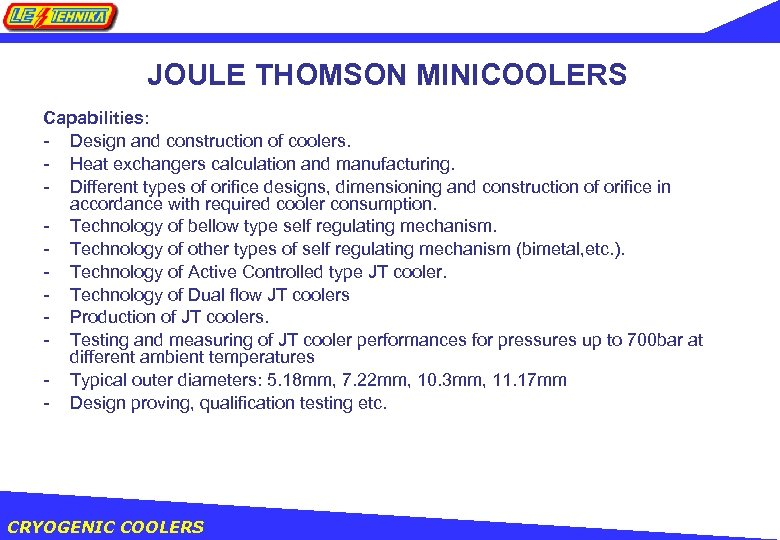 JOULE THOMSON MINICOOLERS Capabilities: - Design and construction of coolers. - Heat exchangers calculation