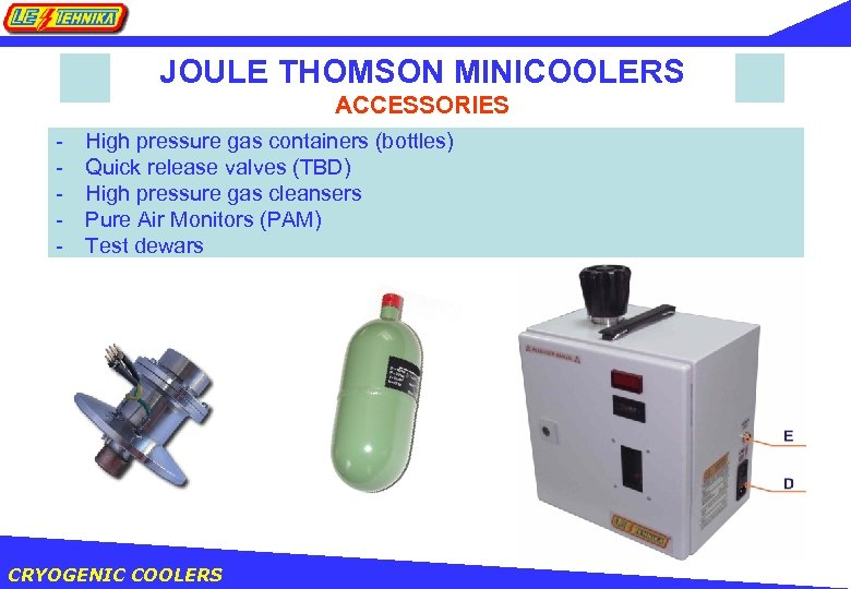 JOULE THOMSON MINICOOLERS ACCESSORIES - High pressure gas containers (bottles) Quick release valves (TBD)