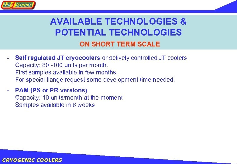 AVAILABLE TECHNOLOGIES & POTENTIAL TECHNOLOGIES ON SHORT TERM SCALE - Self regulated JT cryocoolers