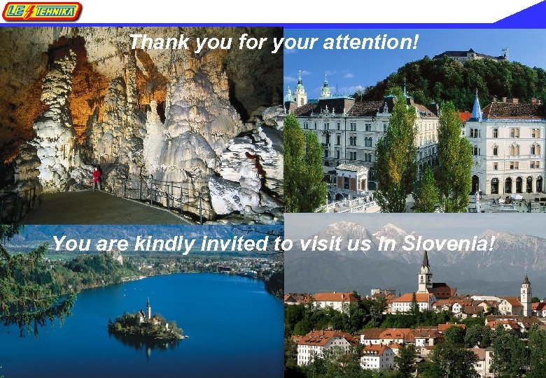 Thank you for your attention! You are kindly invited to visit us in Slovenia!