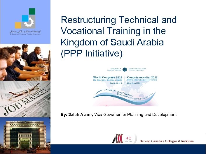 Restructuring Technical and Vocational Training in the Kingdom of Saudi Arabia (PPP Initiative) By: