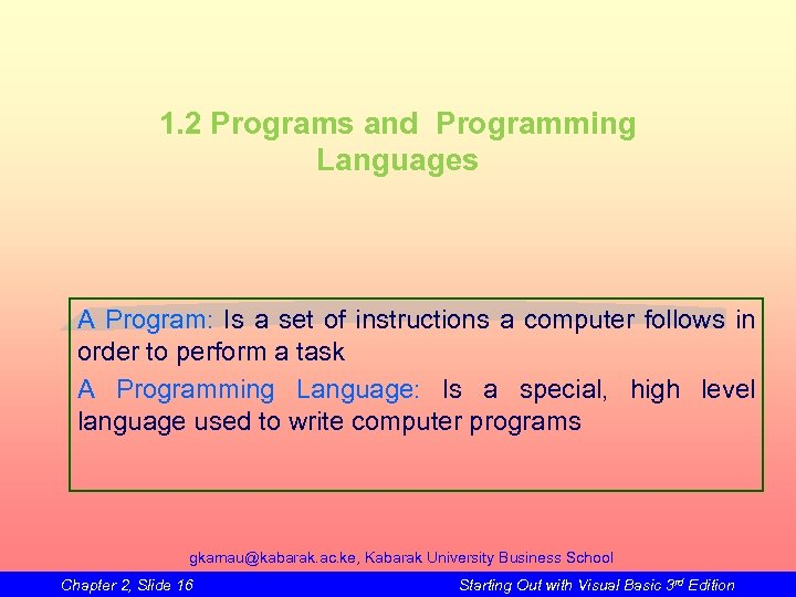 1. 2 Programs and Programming Languages A Program: Is a set of instructions a