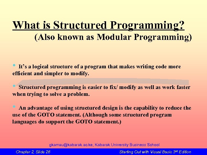 What is Structured Programming? (Also known as Modular Programming) • It's a logical structure