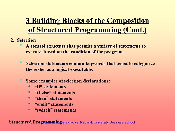3 Building Blocks of the Composition of Structured Programming (Cont. ) 2. Selection •