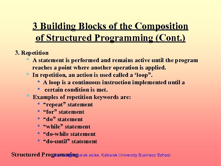 3 Building Blocks of the Composition of Structured Programming (Cont. ) 3. Repetition •