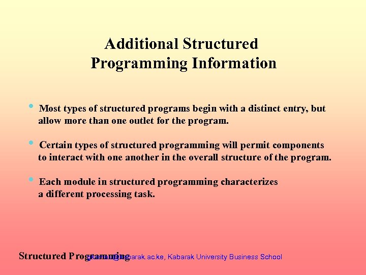 Additional Structured Programming Information • • • Most types of structured programs begin with