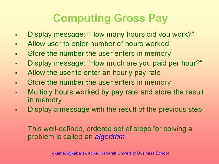 Computing Gross Pay § § § § Display message: