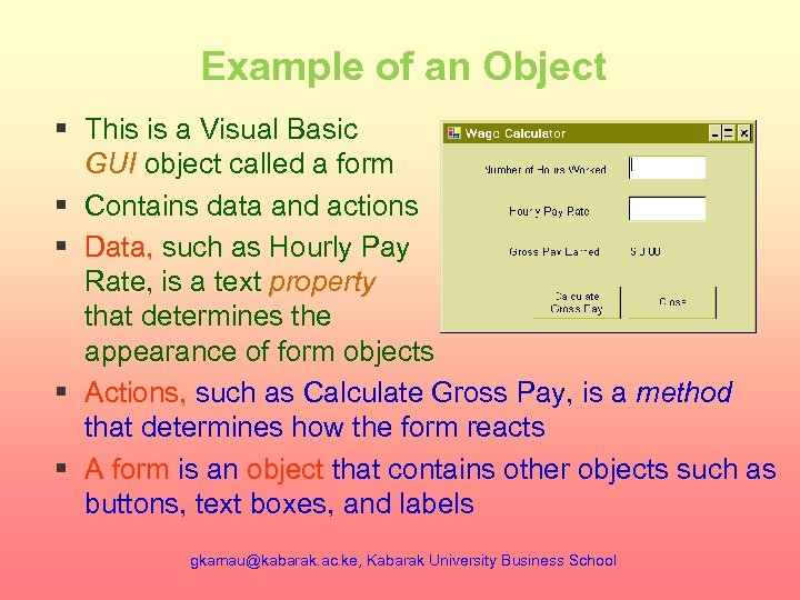 Example of an Object § This is a Visual Basic GUI object called a