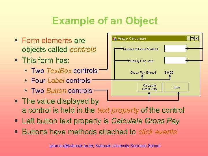 Example of an Object § Form elements are objects called controls § This form