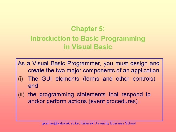 Chapter 5: Introduction to Basic Programming in Visual Basic As a Visual Basic Programmer,