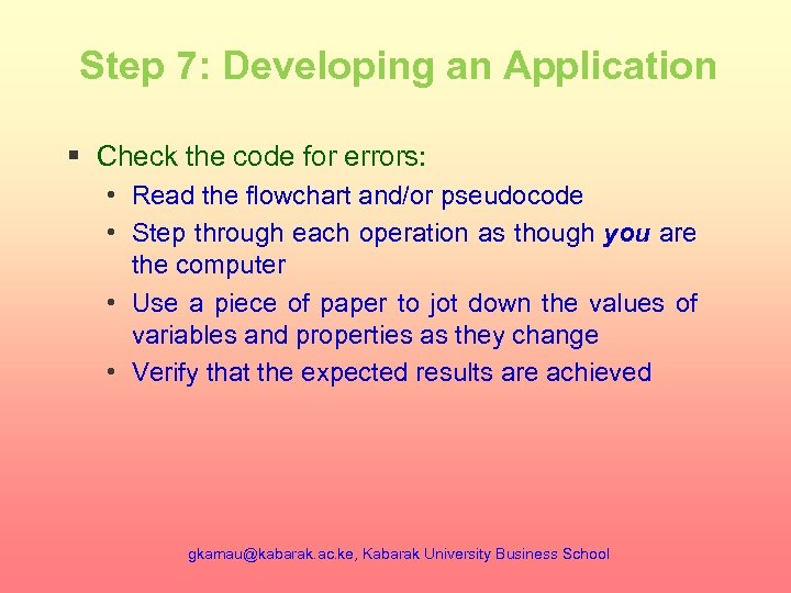 Step 7: Developing an Application § Check the code for errors: • Read the