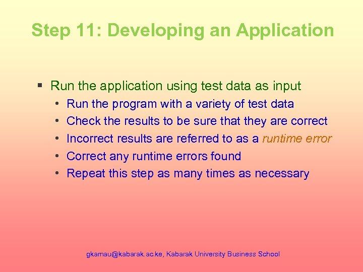 Step 11: Developing an Application § Run the application using test data as input