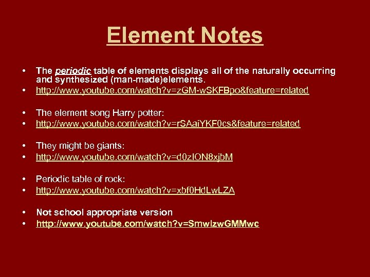 Element Notes • • The periodic table of elements displays all of the naturally