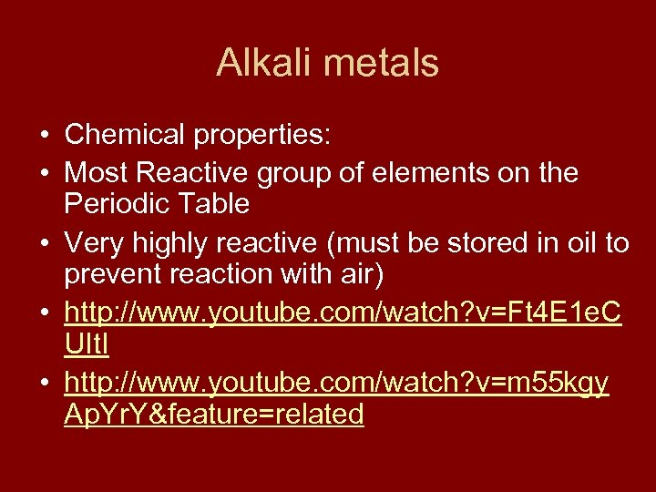 Alkali metals • Chemical properties: • Most Reactive group of elements on the Periodic