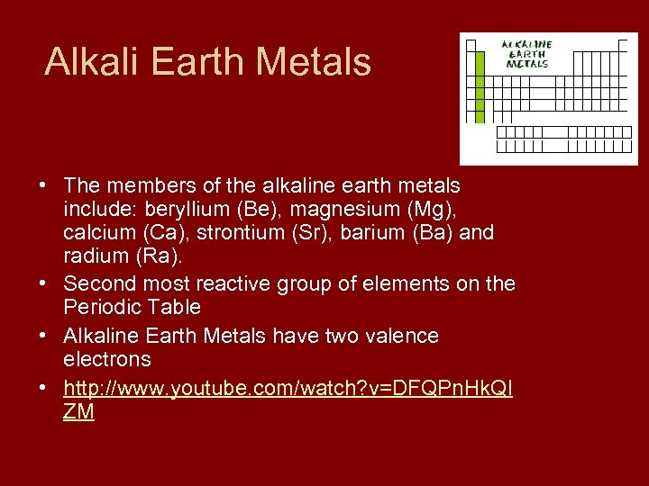 Alkali Earth Metals • The members of the alkaline earth metals include: beryllium (Be),