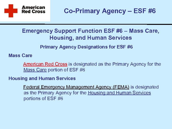 Co-Primary Agency – ESF #6 Emergency Support Function ESF #6 – Mass Care, Housing,
