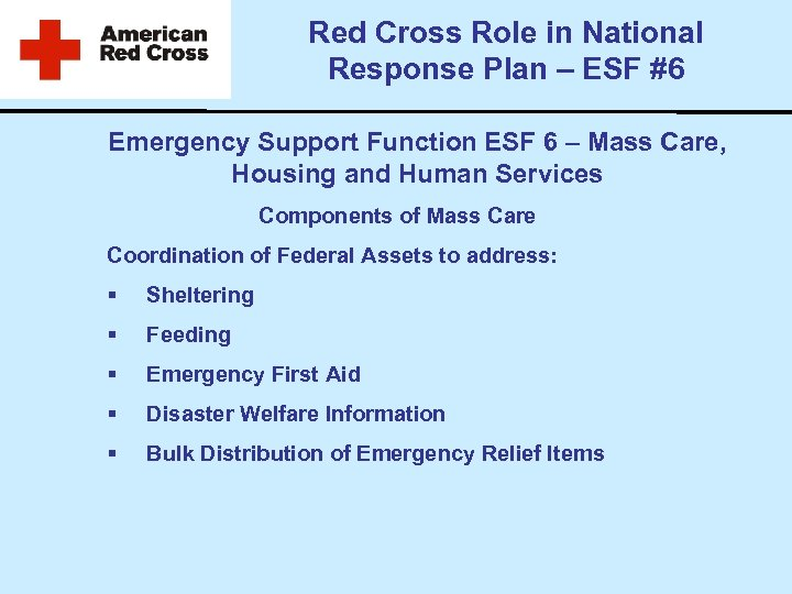 Red Cross Role in National Response Plan – ESF #6 Emergency Support Function ESF