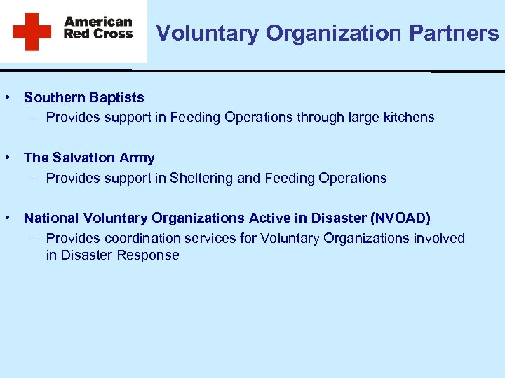 Voluntary Organization Partners • Southern Baptists – Provides support in Feeding Operations through large