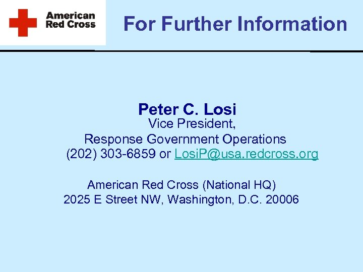 For Further Information Peter C. Losi Vice President, Response Government Operations (202) 303 -6859
