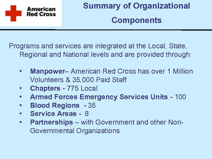 Summary of Organizational Components Programs and services are integrated at the Local, State, Regional