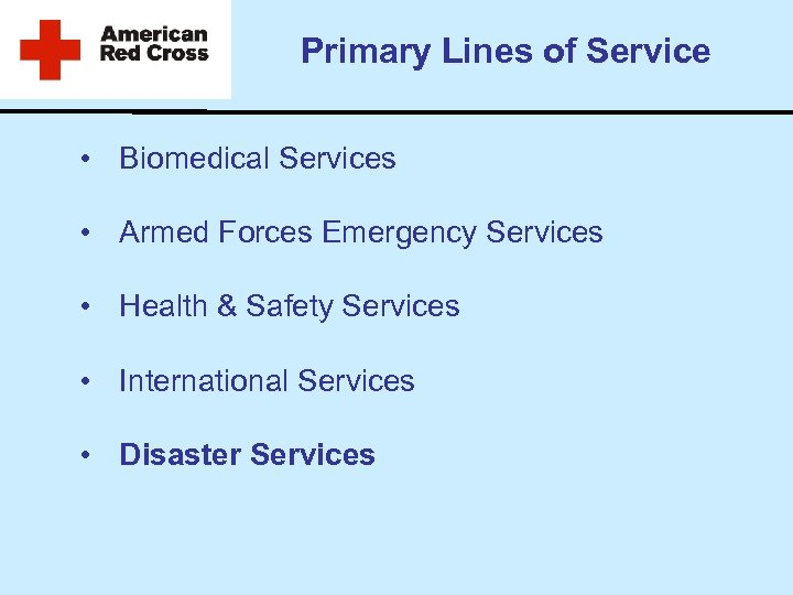Primary Lines of Service • Biomedical Services • Armed Forces Emergency Services • Health