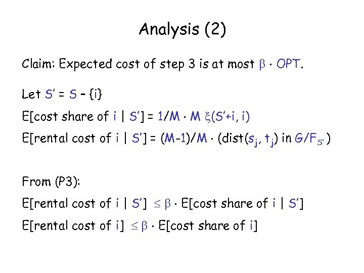 Analysis (2) Claim: Expected cost of step 3 is at most OPT. Let S'