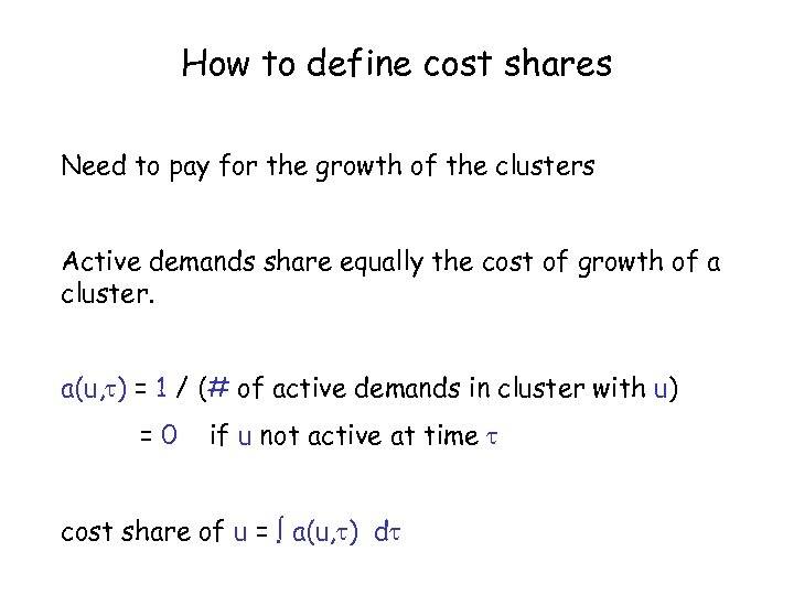 How to define cost shares Need to pay for the growth of the clusters