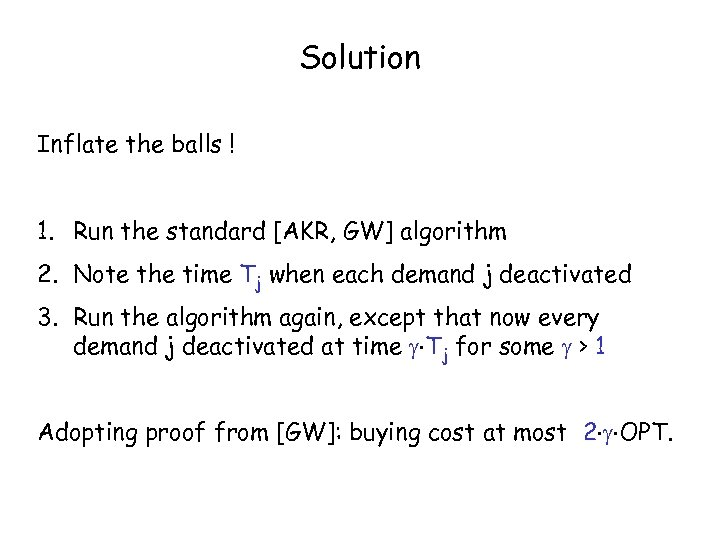 Solution Inflate the balls ! 1. Run the standard [AKR, GW] algorithm 2. Note
