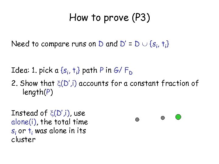 How to prove (P 3) Need to compare runs on D and D' =