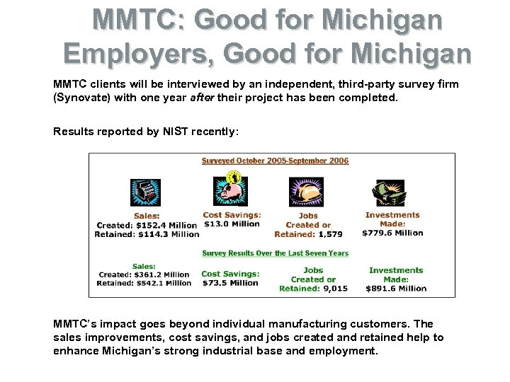 MMTC: Good for Michigan Employers, Good for Michigan MMTC clients will be interviewed by
