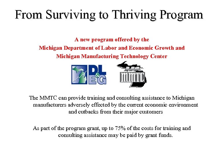 From Surviving to Thriving Program A new program offered by the Michigan Department of