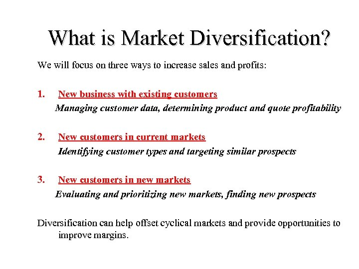 What is Market Diversification? We will focus on three ways to increase sales and