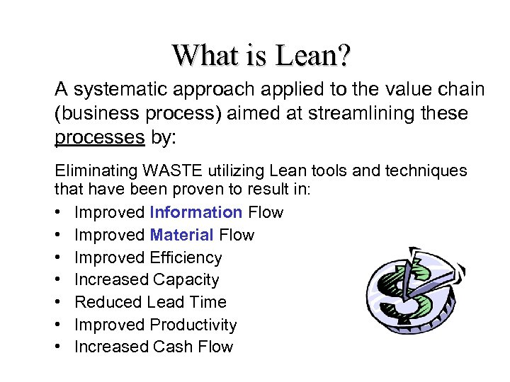 What is Lean? A systematic approach applied to the value chain (business process) aimed