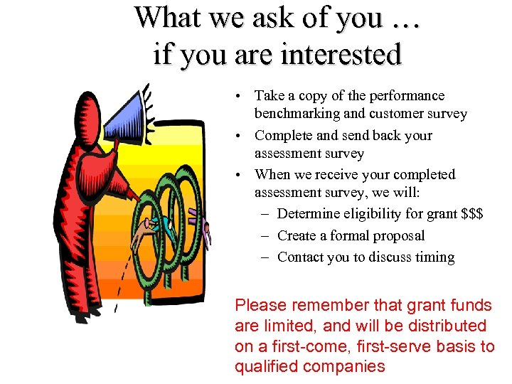 What we ask of you … if you are interested • Take a copy