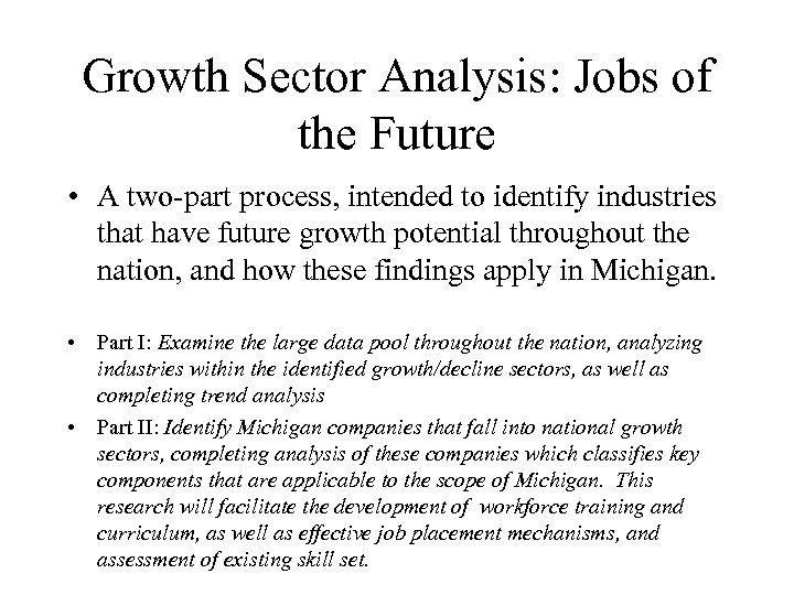 Growth Sector Analysis: Jobs of the Future • A two-part process, intended to identify