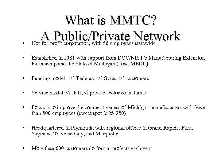 • What is MMTC? A Public/Private Network Not-for-profit corporation, with 56 employees statewide