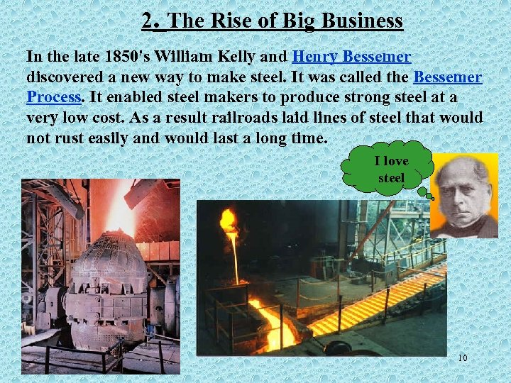 2. The Rise of Big Business In the late 1850's William Kelly and Henry