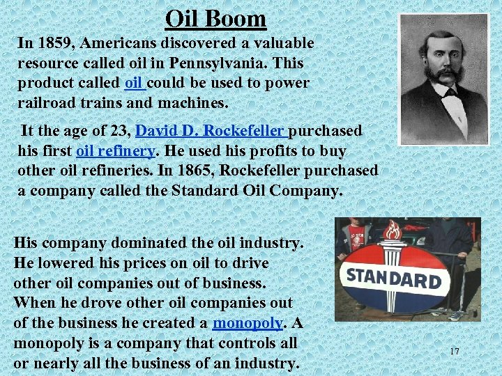 Oil Boom In 1859, Americans discovered a valuable resource called oil in Pennsylvania. This