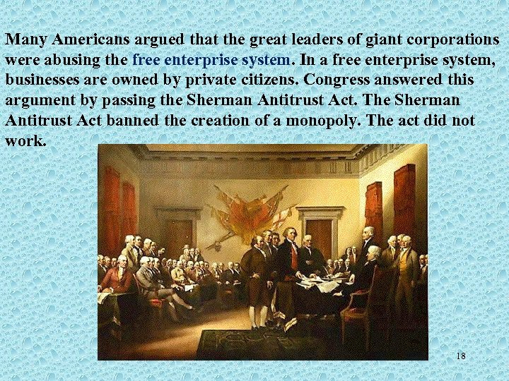 Many Americans argued that the great leaders of giant corporations were abusing the free