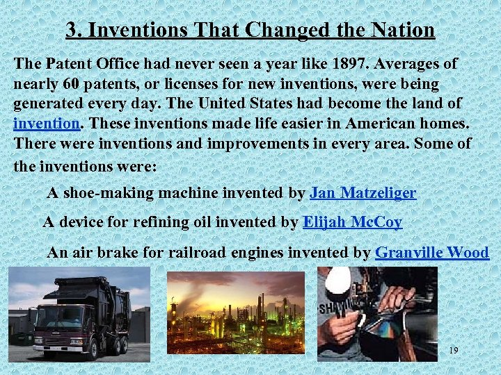 3. Inventions That Changed the Nation The Patent Office had never seen a year