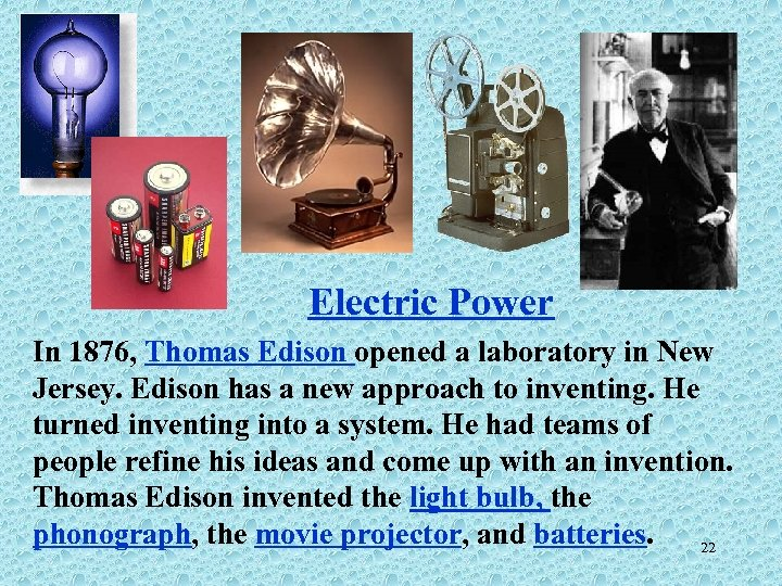 Electric Power In 1876, Thomas Edison opened a laboratory in New Jersey. Edison has