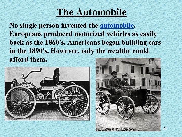The Automobile No single person invented the automobile. Europeans produced motorized vehicles as easily