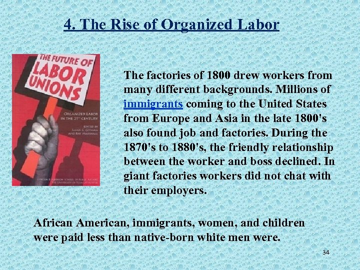 4. The Rise of Organized Labor The factories of 1800 drew workers from many