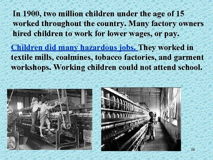 In 1900, two million children under the age of 15 worked throughout the country.