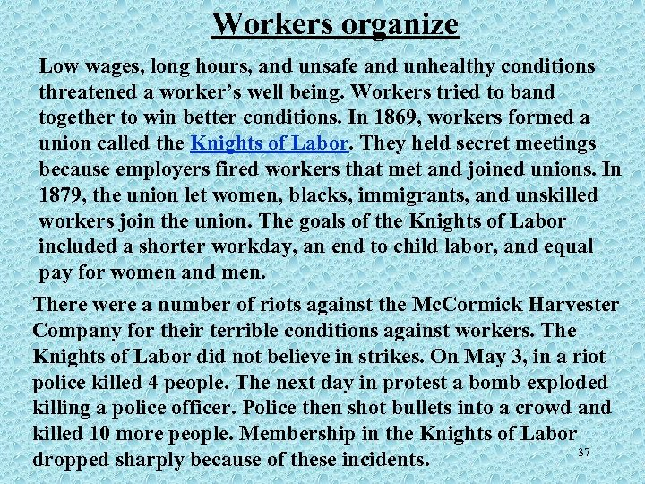 Workers organize Low wages, long hours, and unsafe and unhealthy conditions threatened a