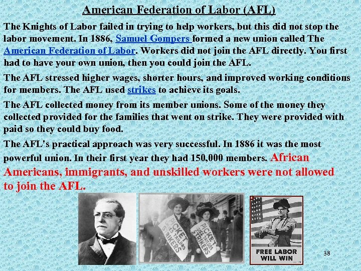 American Federation of Labor (AFL) The Knights of Labor failed in trying to help