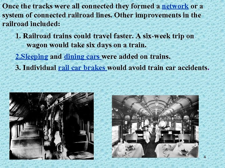 Once the tracks were all connected they formed a network or a system of