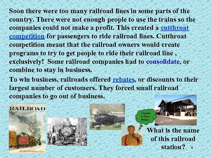 Soon there were too many railroad lines in some parts of the country. There