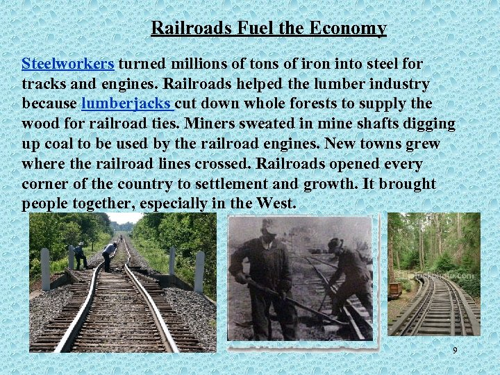 Railroads Fuel the Economy Steelworkers turned millions of tons of iron into steel for