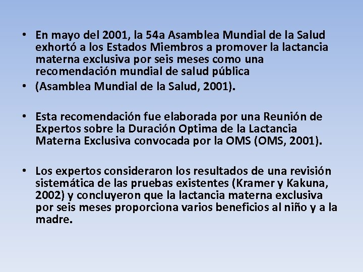 • En mayo del 2001, la 54 a Asamblea Mundial de la Salud